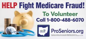 Help fight Medicare Fraud! To volunteer call 1-800-488-6070 proseniors.org